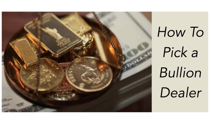 How To Pick A Gold Bullion Dealer ?
